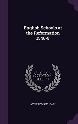 9781357118709: English Schools at the Reformation 1546-8