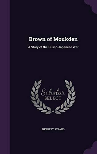 9781357138332: Brown of Moukden: A Story of the Russo-Japanese War