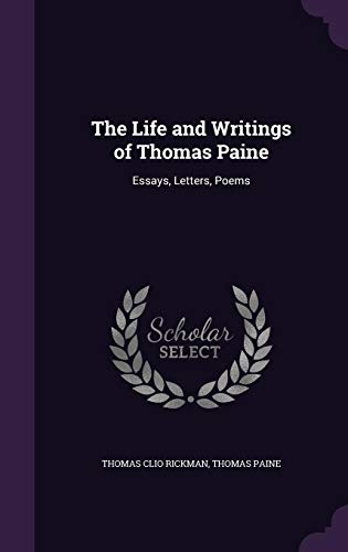 life and writings of thomas paine essays letters 9781357142155 the life and writings of thomas paine essays letters poems