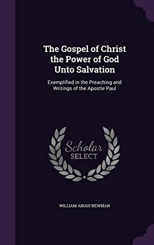 9781357152277: The Gospel of Christ the Power of God Unto Salvation: Exemplified in the Preaching and Writings of the Apostle Paul