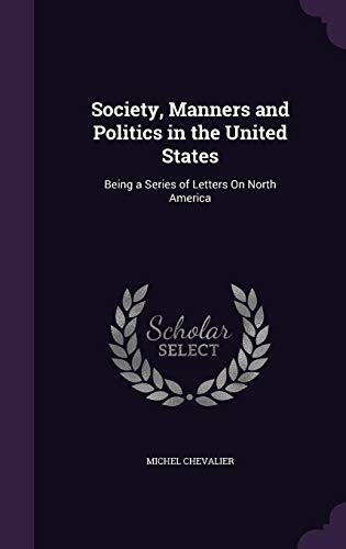 9781357154264: Society, Manners and Politics in the United States: Being a Series of Letters on North America