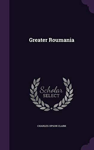 9781357155315: Greater Roumania
