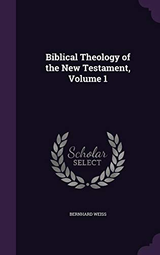 9781357162245: Biblical Theology of the New Testament, Volume 1