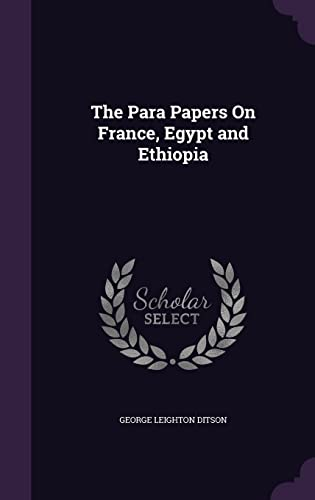 9781357166762: The Para Papers On France, Egypt and Ethiopia