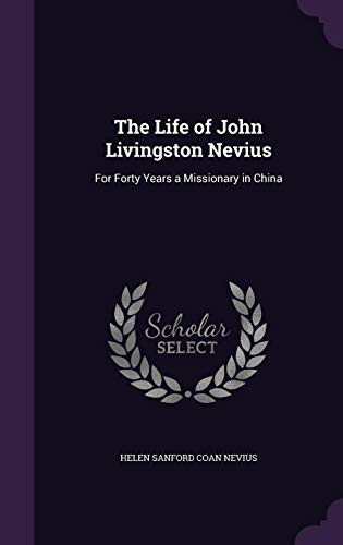 9781357172534: The Life of John Livingston Nevius: For Forty Years a Missionary in China