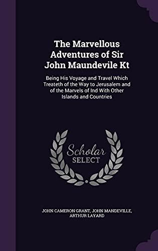 The Marvellous Adventures of Sir John Maundevile: Grant, John Cameron