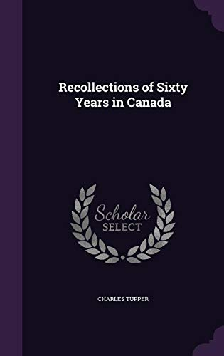 9781357174811: Recollections of Sixty Years in Canada
