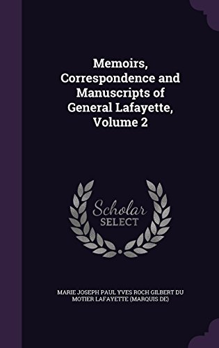 9781357185800: Memoirs, Correspondence and Manuscripts of General Lafayette, Volume 2