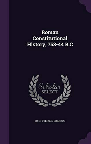 9781357186067: Roman Constitutional History, 753-44 B.C