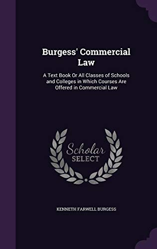 9781357193904: Burgess' Commercial Law: A Text Book or All Classes of Schools and Colleges in Which Courses Are Offered in Commercial Law