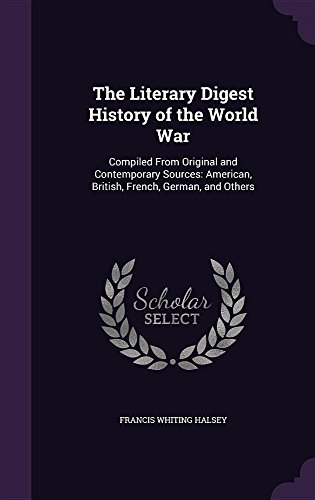 9781357198848: The Literary Digest History of the World War: Compiled from Original and Contemporary Sources: American, British, French, German, and Others