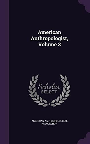 9781357205201: American Anthropologist, Volume 3