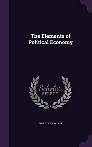 9781357205362: The Elements of Political Economy