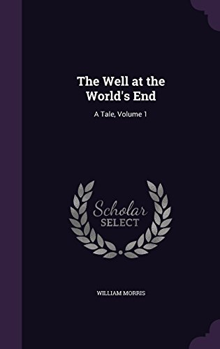 9781357220174: The Well at the World's End: A Tale, Volume 1