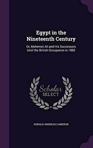 9781357220631: Egypt in the Nineteenth Century: Or, Mehemet Ali and His Successors Until the British Occupation in 1882