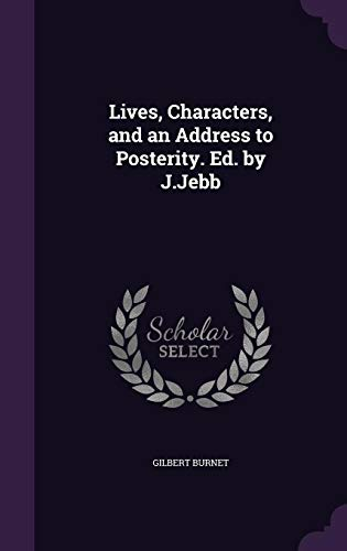 9781357222581: Lives, Characters, and an Address to Posterity. Ed. by J.Jebb