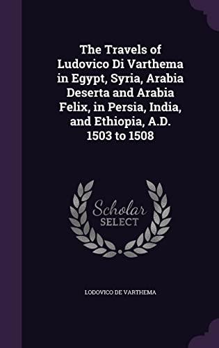 9781357233112: The Travels of Ludovico Di Varthema in Egypt, Syria, Arabia Deserta and Arabia Felix, in Persia, India, and Ethiopia, A.D. 1503 to 1508