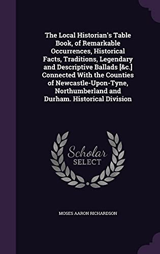 The Local Historian s Table Book, of: Moses Aaron Richardson