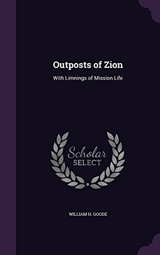 9781357244521: Outposts of Zion: With Limnings of Mission Life