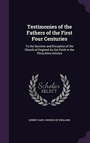 9781357253653: Testimonies of the Fathers of the First Four Centuries: To the Doctrine and Discipline of the Church of England as Set Forth in the Thirty-Nine Articles