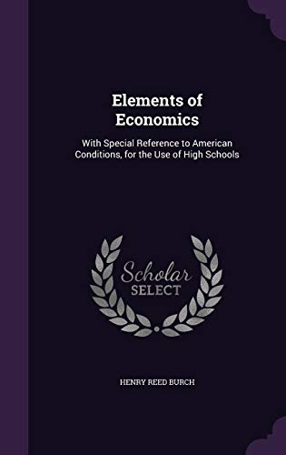 9781357253837: Elements of Economics: With Special Reference to American Conditions, for the Use of High Schools