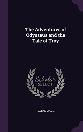 9781357254377: The Adventures of Odysseus and the Tale of Troy