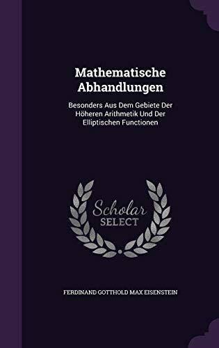 9781357260378: Mathematische Abhandlungen: Besonders Aus Dem Gebiete Der Hoheren Arithmetik Und Der Elliptischen Functionen