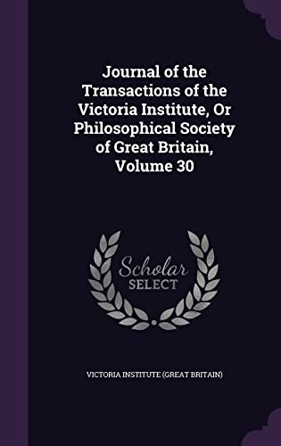 9781357270988: Journal of the Transactions of the Victoria Institute, or Philosophical Society of Great Britain, Volume 30