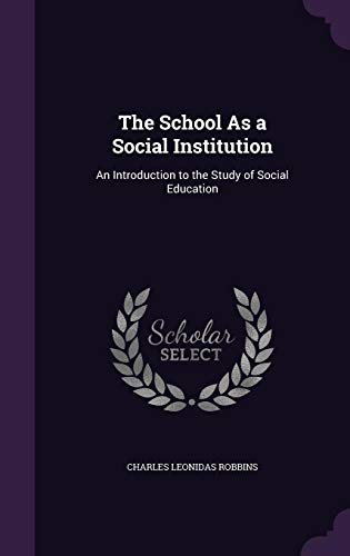 9781357274047: The School as a Social Institution: An Introduction to the Study of Social Education