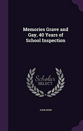 9781357281229: Memories Grave and Gay, 40 Years of School Inspection