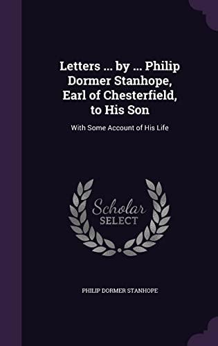 Letters . by . Philip Dormer Stanhope,: Stanhope, Philip Dormer