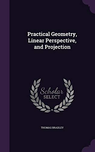 9781357284275: Practical Geometry, Linear Perspective, and Projection