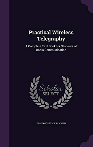 9781357290450: Practical Wireless Telegraphy: A Complete Text Book for Students of Radio Communication