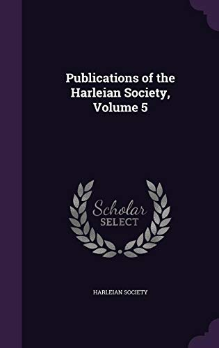 9781357294083: Publications of the Harleian Society, Volume 5