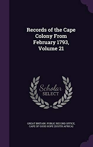 9781357294953: Records of the Cape Colony from February 1793, Volume 21