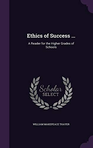 9781357295486: Ethics of Success ...: A Reader for the Higher Grades of Schools