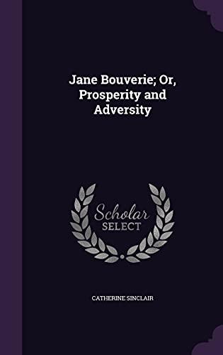 Jane Bouverie; Or, Prosperity and Adversity (Hardback): Catherine Sinclair
