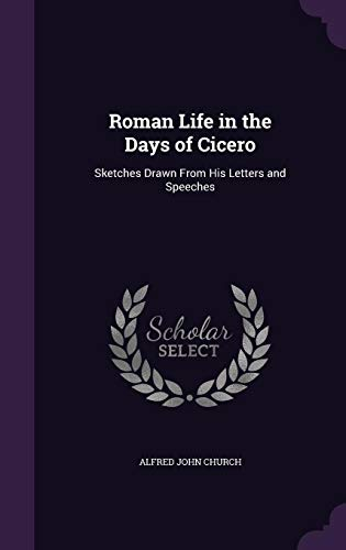 9781357302269: Roman Life in the Days of Cicero: Sketches Drawn from His Letters and Speeches