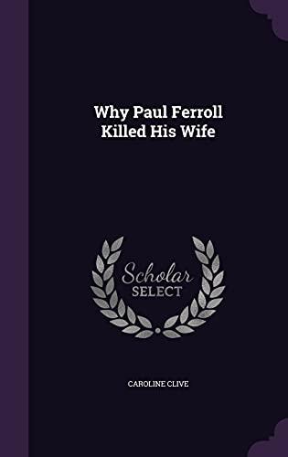 9781357310356: Why Paul Ferroll Killed His Wife