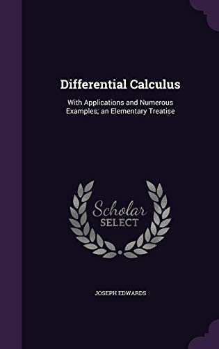9781357311582: Differential Calculus: With Applications and Numerous Examples; An Elementary Treatise