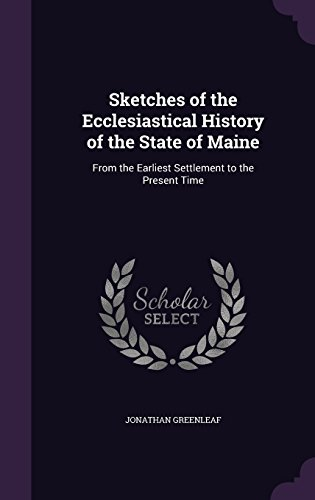 9781357316051: Sketches of the Ecclesiastical History of the State of Maine: From the Earliest Settlement to the Present Time