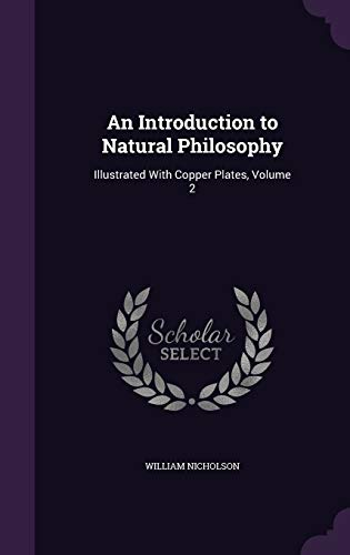 9781357322076: An Introduction to Natural Philosophy: Illustrated with Copper Plates, Volume 2