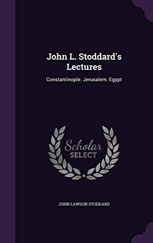 John L. Stoddard s Lectures: Constantinople. Jerusalem.: John Lawson Stoddard
