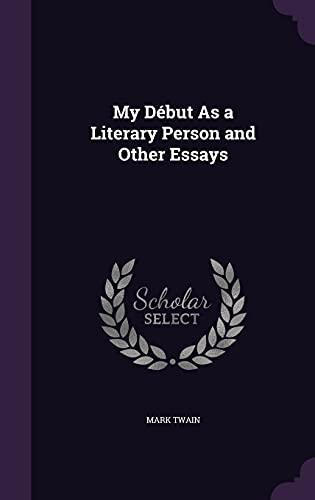 9781357333621: My Debut as a Literary Person and Other Essays