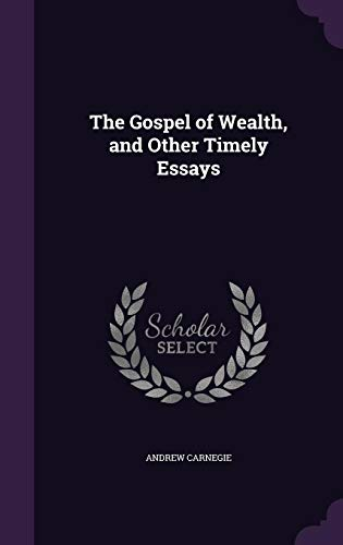 9781357336462: The Gospel of Wealth, and Other Timely Essays