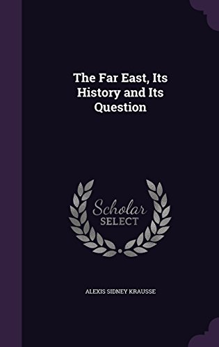 9781357337919: The Far East, Its History and Its Question