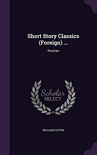 Short Story Classics (Foreign) .: Russian (Hardback): William Patten