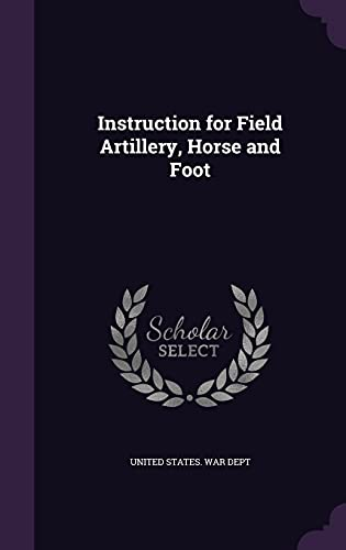 Instruction for Field Artillery, Horse and Foot
