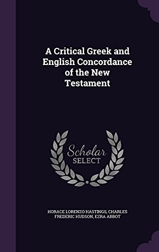 9781357352905: A Critical Greek and English Concordance of the New Testament