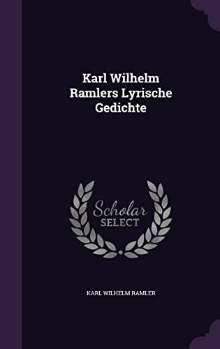 Karl Wilhelm Ramlers Lyrische Gedichte: Karl Wilhelm Ramler